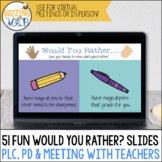 Would You Rather? slides for teacher meetings - virtual or