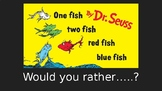 Would You Rather...? with Dr. Seuss