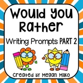 Would You Rather writing prompts part 2