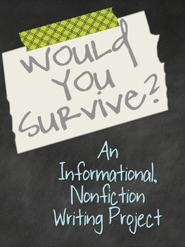 Would You Survive? - An Informational Nonfiction Writing Project