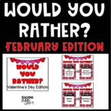 Would you Rather? Digital - February Edition