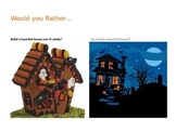 Would you Rather- Halloween/ Fall/ Autum Party Edition