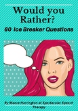 Would you Rather Ice Breaker Questions