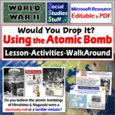 WWII Ends - Would you Drop it? 5E Lesson & Atomic Bomb Walkaround