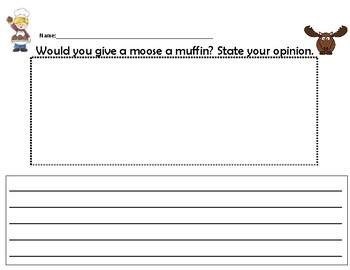 Would you give a moose a muffin? Opinion writing