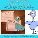 Would you let the pigeon drive the bus? Writing Craftivity