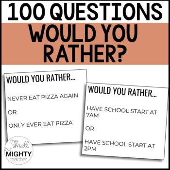 Would you rather? | 100 questions for middle / high schoolers