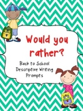 Would you rather? Back to school writing prompts!