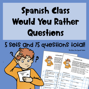 Spanish, Would you rather..? Critical Thinking / Communicative Activity