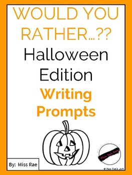Would You Rather...???  Halloween Edition Writing Prompts