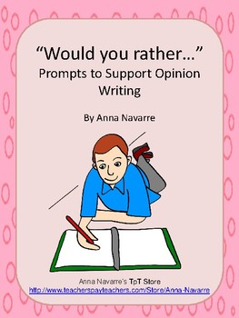 """""""Would you rather..."""" Prompts to Support Opinion Writing"""