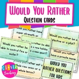 Would you rather...? Question cards for kids