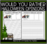 Would You Rather Opinion Writing Prompts and Graphic Organizers Halloween