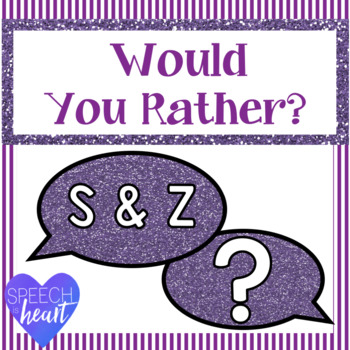 Would You Rather: S and Z practice