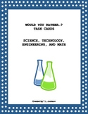Would you rather? writing prompts (Science, Technology, Engineering, Math)