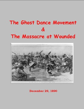 Wounded Knee and The Ghost Dance Movement