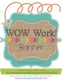 Wow Work! Banner