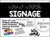 Wow Work Signage