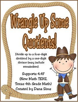 Wrangle Up Some Quotients! Division Task Cards (TEKS 4.4F)