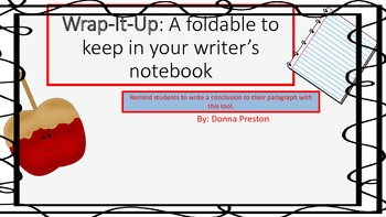 Wrap It Up... Teach students to write a conclusion.