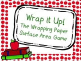 Wrap it Up! Wrapping Paper and Surface Area Game