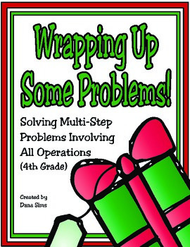 Wrapping Up Some Problems! 4th Grade Multi-Step Problems