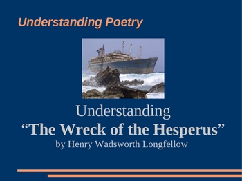 Wreck of the Hesperus Poetry - explanations + questions powerpoint