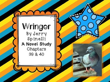 Wringer Novel Study - Chapters 39 and 40