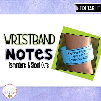 Wristband Notes {Reminders & Shout-Outs}