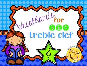 Wristbands for Treble Clef Practice and Review in the Music Classroom