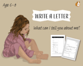 Write A Letter: What Can I Tell You About Me? (6-9 years)