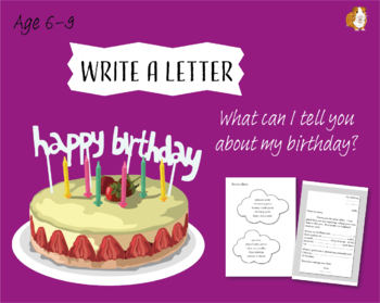 Write A Letter: What Can I Tell You About My Birthday? (6-9 years)