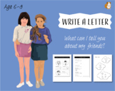 Write A Letter: What Can I Tell You About My Friends? (6-9 years)