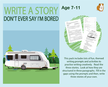 Write A Story Called 'Don't Ever Say I'm Bored'' (7-11 years)