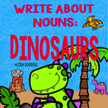 Write About Nouns: DINOSAURS