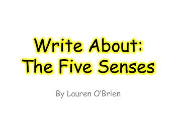 Write About the Five Senses