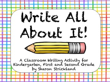 Write All About It! Writing Activity for Kindergarten, 1st and 2nd Grade