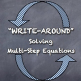 """Write-Around"" Solving Multi-Step Equations Various ENGAGE STUDENTS"