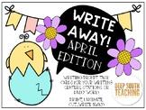 Write Away! April Edition: Seasonal Writing Prompts
