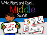 Write, Blend, and Read: Middle Sounds