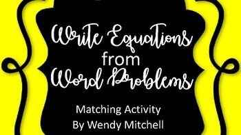 Write Equations from Word Problems