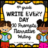Write Every Day! Narrative Writing Prompts 4th Grade