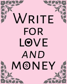 Write For Love & Money 8 x 10 Classroom Poster