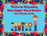 Write-In Rhyming Mini Sight Word Books Fry Words 26-50 Printable