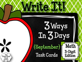 Write It! ~ 3 Ways in 3 Days ~ September Math Task Cards {3-Digit Numbers}