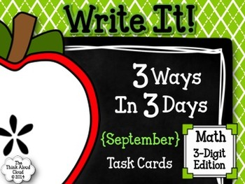 Write It! ~ 3 Ways in 3 Days ~ September Math Task Cards {