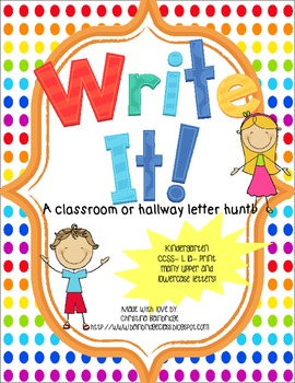 Write It!- Classroom or Hallway Letter Writing Hunt K CCSS L.1.a