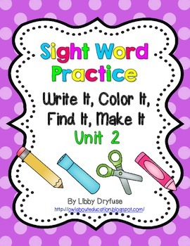 Write It, Color it, Find It, Make It Sight Word Practice: Unit 2