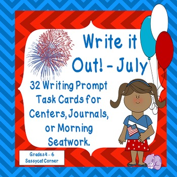 Write It Out - July Writing Prompt Task Cards