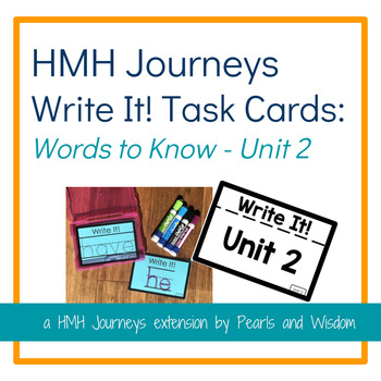Write It! Task Cards - Journeys Unit 2 - Words to Know